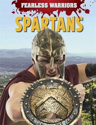 Fearless Warriors: Spartans by Rupert Matthews