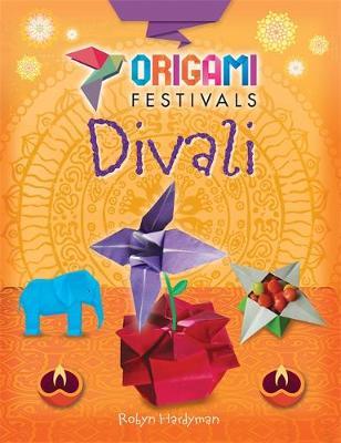 Origami Festivals: Divali by Robyn Hardyman