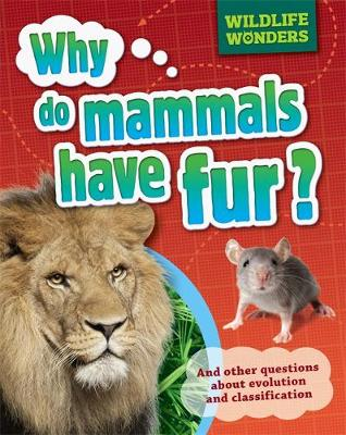Wildlife Wonders: Why Do Mammals Have Fur? by Pat Jacobs