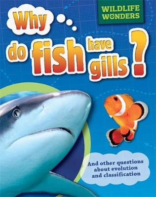 Wildlife Wonders: Why Do Fish Have Gills? by Pat Jacobs