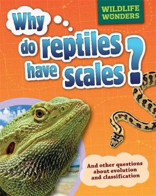 Wildlife Wonders: Why Do Reptiles Have Scales? by Pat Jacobs