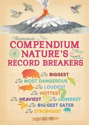 Illustrated Compendium of Nature's Record Breakers by Virginie Aladjidi, Emmanuelle Tchoukriel