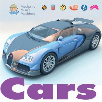Mechanic Mike's Machines: Cars by David West