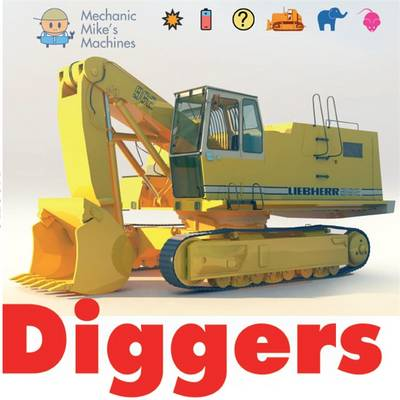 Mechanic Mike's Machines: Diggers by David West