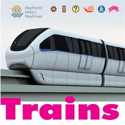 Mechanic Mike's Machines: Trains by David West