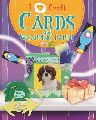 I Love Craft: Cards and Wrapping Paper by Rita Storey