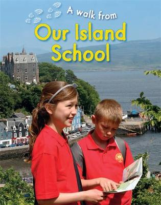 A Walk From Our Island School by Deborah Chancellor