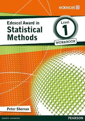 Edexcel Award in Statistical Methods Level 1 Workbook by Peter Sherran