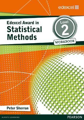 Edexcel Award in Statistical Methods Level 2 Workbook by Peter Sherran