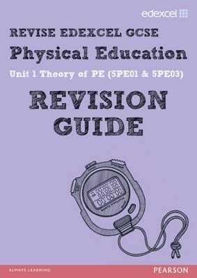 REVISE EDEXCEL: GCSE Physical Education Revision Guide by Jan Simister