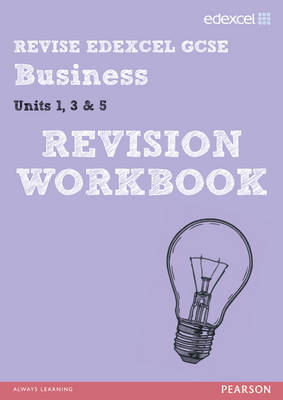 REVISE Edexcel GCSE Business Revision Workbook by Rob Jones, Dave Gray