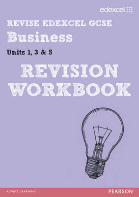REVISE Edexcel GCSE Business Revision Workbook - Print and Digital Pack by Rob Jones, Dave Gray