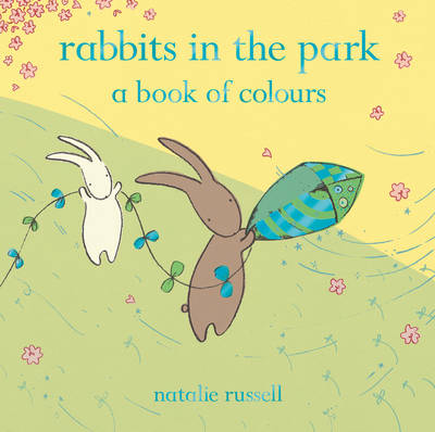 Rabbits in the Park: A Book of Colours by Natalie Russell