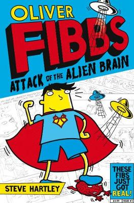 Oliver Fibbs 1: The Attack of the Alien Brain by Steve Hartley