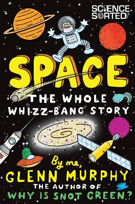 Space: The Whole Whizz-Bang Story by Glenn Murphy