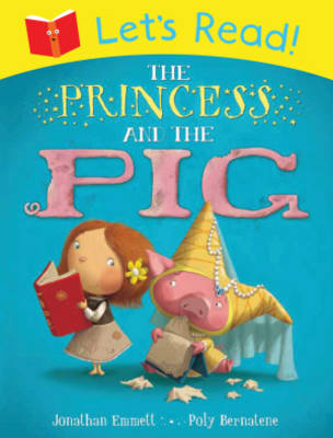Let's Read! The Princess and the Pig by Jonathan Emmett