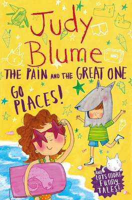 The Pain and the Great One: Go Places by Judy Blume
