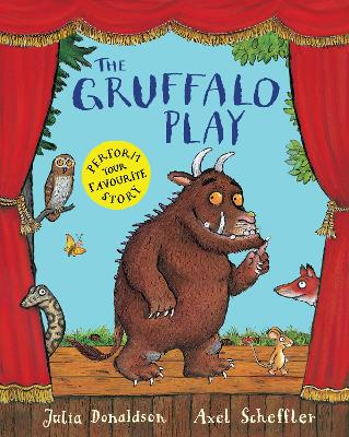 The Gruffalo Play by Julia Donaldson