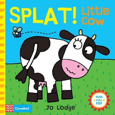 Splat! Little Cow An Interactive Story Book by Jo Lodge