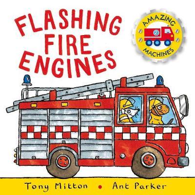 Amazing Machines: Flashing Fire Engines Amazing Machines 2 by Tony Mitton