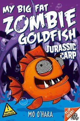 My Big Fat Zombie Goldfish 6: Jurassic Carp by Mo O'Hara