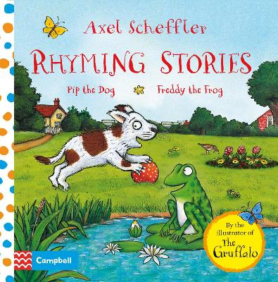 Rhyming Stories: Pip the Dog and Freddy the Frog by Axel Scheffler