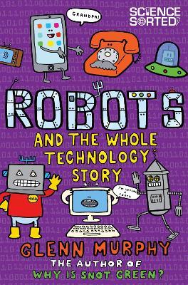 Robots and the Whole Technology Story by Glenn Murphy