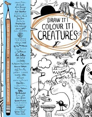 Draw it! Colour it! Creatures With over 40 top artists by Macmillan Children's Books