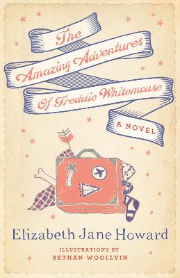 The Amazing Adventures of Freddie Whitemouse by Elizabeth Jane Howard