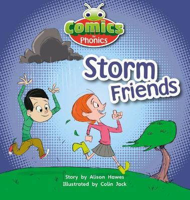 Bug Club Comics for Phonics Set 00 Lilac Storm Friends by Alison Hawes