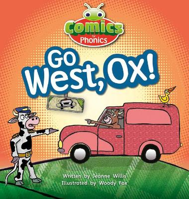 Bug Club Comics for Phonics Set 06 Red A Go West, Ox! by Jeanne Willis