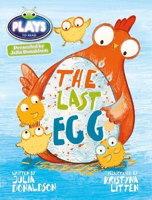 Julia Donaldson Plays Blue (KS1)/1B The Last Egg by Julia Donaldson