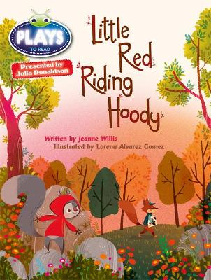 BC JD Plays Orange/1A Little Red Riding Hoody by Jeanne Willis