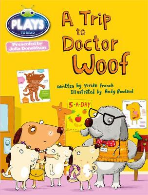 Julia Donaldson Plays Blue (KS1)/1B A Trip to Doctor Woof by Vivian French