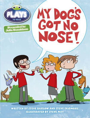 Julia Donaldson Plays White/2A My Dog's Got No Nose 6-pack by Steve Skidmore, Steve Barlow, Rachael Sutherland