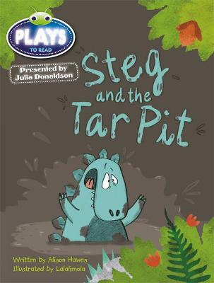 Julia Donaldson Plays Blue (KS1)/1B Steg and the Tar Pit 6-pack by Alison Hawes, Rachael Sutherland