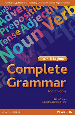 Complete Grammar for Ethiopia Book 1 by Nick Coates
