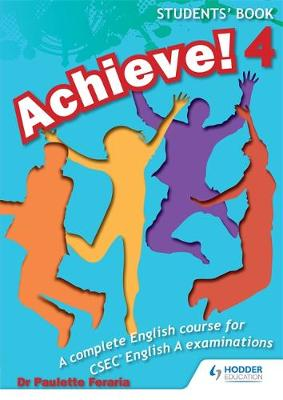 Achieve! Students Book 4: Student Book 4: A Complete English Course for CSEC English A by