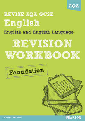 REVISE AQA: GCSE English and English Language Revision Workbook Foundation by David Grant