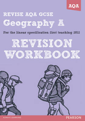 REVISE AQA: GCSE Geography Specification A Revision Workbook by Rob Bircher