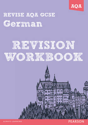 REVISE AQA: GCSE German Revision Workbook by Harriette Lanzer