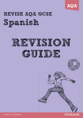 REVISE AQA: GCSE Spanish Revision Guide by Leanda Reeves