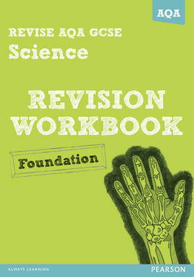 REVISE AQA: GCSE Science A Revision Workbook Foundation by Iain Brand, Mike O'Neill