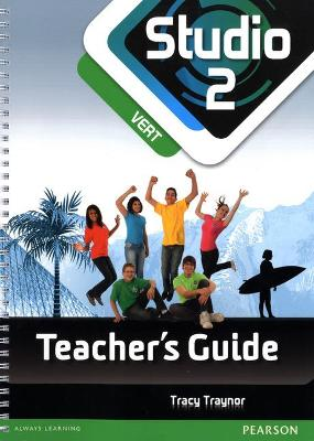 Studio 2 Vert Teacher Guide New Edition by Tracy Traynor