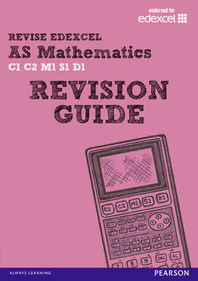 REVISE EDEXCEL: AS Mathematics Revision Guide by Harry Smith