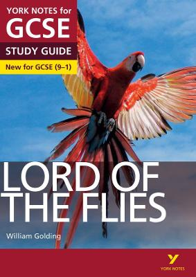 Lord of the Flies: York Notes for GCSE (9-1) by Beth Kemp, S. W. Foster, John Scicluna