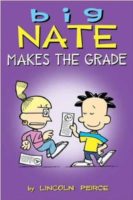 Big Nate Makes the Grade by Lincoln Peirce