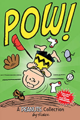 Charlie Brown: POW! (PEANUTS AMP! Series Book 3) A Peanuts Collection by Charles M. Schulz