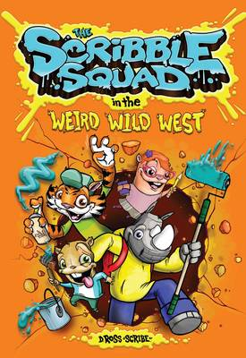 The Scribble Squad in the Weird Wild West by Donald Ross