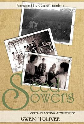 Seed Sowers Gospel-Planting Adventures by Gwen Toliver